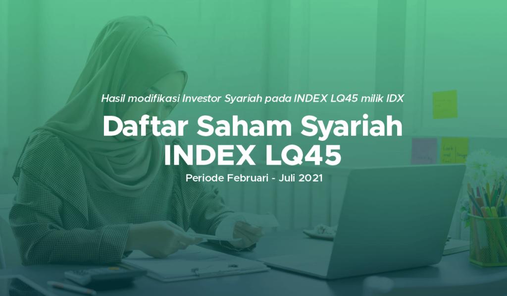 Daftar Saham LQ45 Syariah Periode Februari - Juli 2021